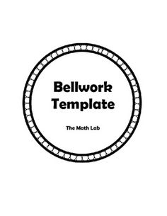 Try this Bellwork Template in your class! Your students will have a place and a routine each day for bellwork. Students can enter your class sit down and get right to work. There is also a column to keep track of a daily score. The Math Lab