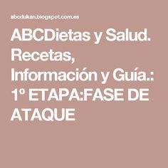 ABCDietas y Salud. Recetas, Información y Guía.: 1º ETAPA:FASE DE ATAQUE