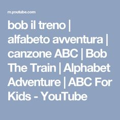 bob il treno | alfabeto avventura | canzone ABC | Bob The Train | Alphabet Adventure | ABC For Kids - YouTube