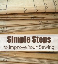 Improve your sewing skills with these simple steps. The Sewing Loft