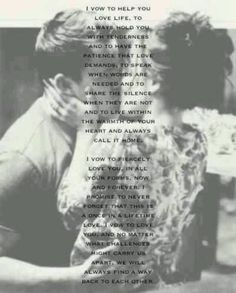 The vow. Love this. Want to print them over a pic of Blake and me from our wedding :)