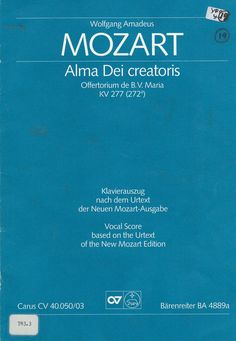 Alma Dei Creatoris (The kind mother of God the Creator) is a 1777 work by Wolfgang Amadeus Mozart