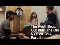 The Avett Brothers: Out With the Old Part III - YouTube