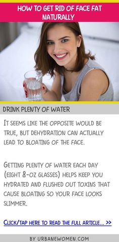 How to get rid of face fat naturally - Drink plenty of water Healthy Exercise, Get Healthy, Exercises, Workouts, Drink Plenty Of Water, Food 101, Double Chin, Jawline, How To Get Rid