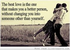 Love is being with someone that brings out the best in you. This quote says it the best :) Cute Quotes, Great Quotes, Quotes To Live By, Funny Quotes, Inspirational Quotes, Farm Quotes, Wolf Quotes, Uplifting Quotes, Awesome Quotes