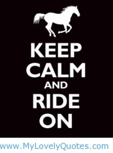 sweet+horse+quotes | Keep calm and ride on - horse riding quotes tumblr - My Lovely Quotes