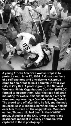 Mob mentality can make even the best of people do bad things. This woman is what I would call a true hero. Even though she does not agree with what he stands for, doing the morally right thing meant more to her than winning an argument.