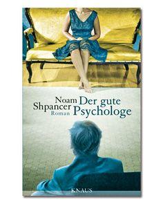"""Noam Shpancer """"Der gute Psychologe"""" 02/2012"""