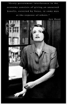 "A great poster of Ayn Rand, author of Atlas Shrugged and The Fountainhead. The quote says: ""Every government interference in the economy consists of giving an unearned benefit, extorted by force, to s - tecnology Ayn Rand Quotes, Atlas Shrugged, Conservative Politics, Quote Posters, People Quotes, Great Quotes, Epic Quotes, Inspirational Quotes, How To Better Yourself"
