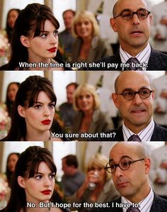 When the time is right.. ~ The Devil Wears Prada (2006) ~ Movie Quotes