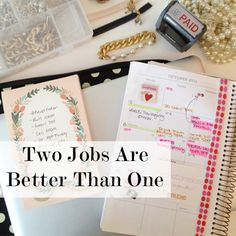 Two Jobs are better than one!  For all my hard-working gals out there juggling two (or more!) careers...tips on how to make it so, and make it worth your time.