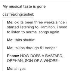 This is so me! #HamiltonTrash -It has only been less than a week for me!
