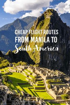 Cheap Flight Routes from Manila to South America The origin of salsa, samba, tango, and Andean folk music, fascinating indigenous cultural treasures, canoe along the green tones of the Amazon rain forest, sail through the melting pot' of marine species in the Galapagos Islands, only few of the great, exciting, bustling activities South America has to offer.