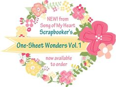 NEW from Song of My Heart: Scrapbooker's One-Sheet Wonders, Vol. 1