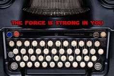Use The Force to Succeed as a Writer (Can You Feel It?)