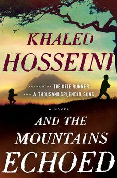 And The Mountains Echoed. Can't wait to read this. Loved his other books.
