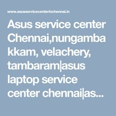 Asus service center Chennai,nungambakkam, velachery, tambaram|asus laptop service center chennai|asus repair center chennai Asus Laptop, Laptop Repair, Laptop Accessories, Hyderabad, Chennai