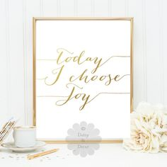 today i choose joy quote gold foil print real by DaisyandDecor