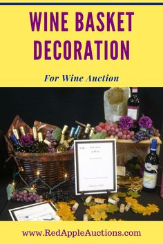 This benefit auction wine basket decorated with grapes is the perfect addition to a wine auction. Wine Auctions, Wine Baskets, Basket Decoration, Auction Items, Fundraising, Benefit