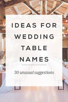 Ideas for wedding table names | 30 unusual suggestions