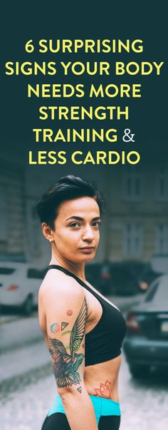 6 Surprising Signs Your Body Needs More Strength Training & Less Cardio