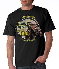 Stand for Freedom, Stand With God Lavoy Finicum Burns Oregon Protest with Ammon Bundy Malheur 100% Cotton Tee T-Shirt Mens Womens Unisex by TimeofReason on Etsy