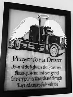 A personal favorite from my Etsy shop https://www.etsy.com/listing/262330674/drivers-prayer-trucker-driver-or