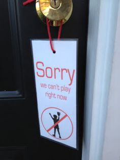 SORRY We Can't Play Door Sign Printable. I imagine this will come in handy in the future.
