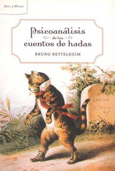 Psicoanálisis de los cuentos de hadas (Bruno Bettelheim)