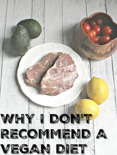 Find out why I don't recommend a vegan diet and the pitfalls of eating in such a way.