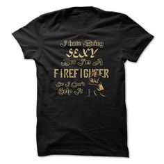 I Hate Being Sexy Great ≧ Firefighter Funny ShirtGreat Gift For Any Sexy FirefighterShirt, Gift, sale, awesome, great, fan, funny, fire, firefighter