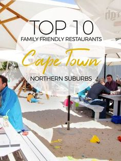 Without further ado, here is the list of the top 10 family friedly restaurants in the northerns suburbs and west cost of Cape Town, South Africa Travel Advice, Travel Tips, Best Hospitals, Beach Tops, Freaking Awesome, Parenting Advice, Cape Town, Family Travel, South Africa