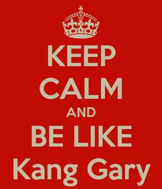 Keep Calm Like Kang Gary - Running Man <3