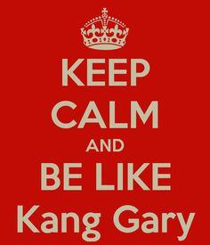 Keep Calm Like Kang Gary - Running Man <3