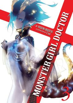 Buy Monster Girl Doctor (Light Novel) Vol. 3 by Yoshino Origuchi, Z-ton and Read this Book on Kobo's Free Apps. Discover Kobo's Vast Collection of Ebooks and Audiobooks Today - Over 4 Million Titles! Manga Characters, Fantasy Characters, Otaku Anime, Manga Anime, Doctor Light, Girl Doctor, Old Teacher, Anime Monsters, Dragon Girl