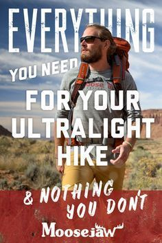 Ultralight means you work harder at enjoying your hike, not lugging your backpacking equipment around.