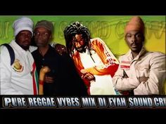 PURE REGGAE VYBES MIXED BY DI FYAH SOUND CREW APRIL 2016