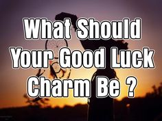 Take this quiz and find out what lucky charm might help you better get where you want to be. Some may call this a placebo method, and it could be, but if it works, why not?