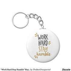 """Work Hard Stay Humble"" Keychain"