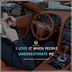 I love it when People underestimate me -- For More Quotes Follow @idiotic.world -- #money #motivation #success #cash #wealth #grind #lifestyle #business #entrepreneur #luxury #moneymaker #work #successful #hardwork #life #hardworkpaysoff #businessman #passion #millionaire #love #networkmarketing #businessowner #motivational #desire #entrepreneurship #stacks #entrepreneurs #smile #idiotic_world #instagood