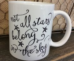 Not all stars belong in the sky sublimation mug made using Vinyl and Vectors file VV006
