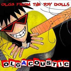 Toy Dolls - Olgacoustic