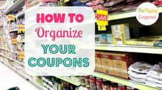 How To Organize your coupons. Learn about extreme couponing for beginners | The Flying Couponer} Couponing For Beginners, Couponing 101, Extreme Couponing, Save On Foods, Shopping Coupons, Baby On A Budget, Coupon Queen, Saving Ideas, Saving Tips