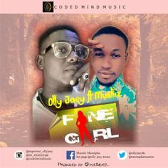 Music: Olly Jaey  Fine Girl Ft. Mustiiz Raja   Coded Mind Music C. E. O Olly Jaey is back again after the release of Mr. Perfect. He decided to drop this dope dance beat with You are fake crooner Mustiiz Raja. They both murdered their verses Download now and enjoy.  READ ALSO:-DOWNLOAD: Shaydee ft Wizkid  Body Bad  Audio Player  00:00  00:00  Use Up/Down Arrow keys to increase or decrease volume.  Download  music
