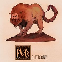 Name: Manticore, Martyaxwar, Martichora Area of Origin: Persia The Manticore or Martyaxwar (Man-Eater in Middle Persian) is a legendary beast, similar to a sphinx. The beast had the body of a lion, a human head with three rows of sharp teeth, akin to...