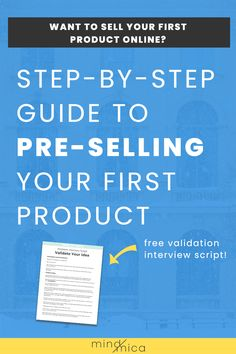 Pre-selling products can seem pretty daunting, but use this step-by-step guide to help you presell your first product on your blog and earn money online! Also includes a free validation interview script so you can be sure there's demand for your product before you even create it.