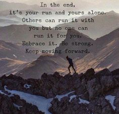 In the end, it's your run.