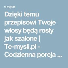 Dzięki temu przepisowi Twoje włosy będą rosły jak szalone | Te-mysli.pl - Codzienna porcja emocji, rozrywki, historii które wzruszają