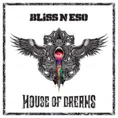bliss n eso artwork   BLISS N ESO release music video for HOUSE OF DREAMS single