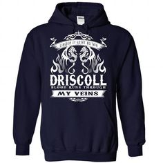 Cool DRISCOLL blood runs though my veins Shirts & Tees